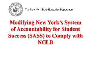 Modifying New York's System of Accountability for Student Success (SASS) to Comply with NCLB