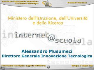 Alessandro Musumeci Direttore Generale Innovazione Tecnologica