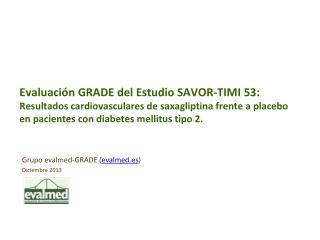 Grupo evalmed -GRADE ( evalmed.es ) Diciembre 2013