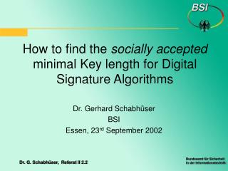 How to find the socially accepted minimal Key length for Digital Signature Algorithms