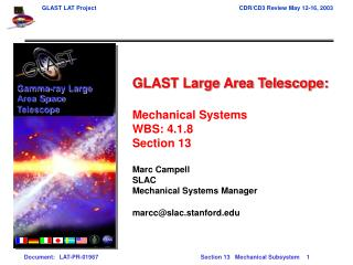 GLAST Large Area Telescope: Mechanical Systems  WBS: 4.1.8 Section 13 Marc Campell SLAC