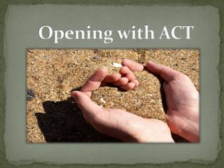 Opening with ACT