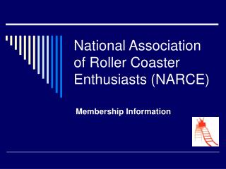 National Association of Roller Coaster Enthusiasts (NARCE)