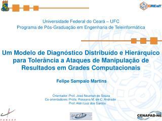 Universidade Federal do Ceará – UFC Programa de Pós-Graduação em Engenharia de Teleinformática