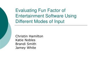 Evaluating Fun Factor of Entertainment Software Using Different Modes of Input