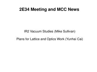 2E34 Meeting and MCC News