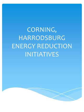 CORNING, HARRODSBURG ENERGY REDUCTION INITIATIVES