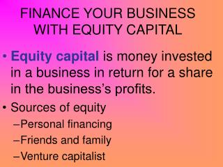 FINANCE YOUR BUSINESS WITH EQUITY CAPITAL