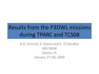 Results from the P3DWL missions during TPARC and TCS08