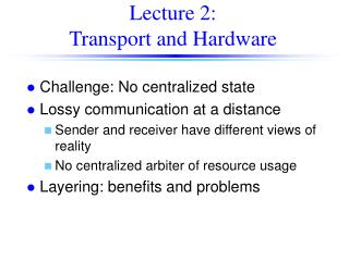Lecture 2: Transport and Hardware