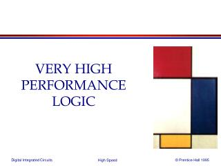 VERY HIGH PERFORMANCE LOGIC