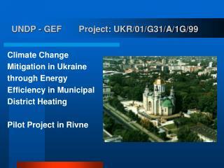 UNDP - GEF Project: UKR/01/G31/A/1G/99