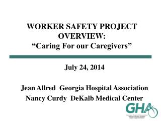 "WORKER SAFETY PROJECT OVERVIEW:   ""Caring For our Caregivers"""