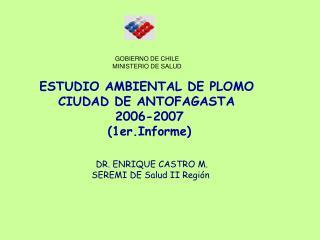 ESTUDIO AMBIENTAL DE PLOMO CIUDAD DE ANTOF A GASTA 2006-2007 (1er.Informe)