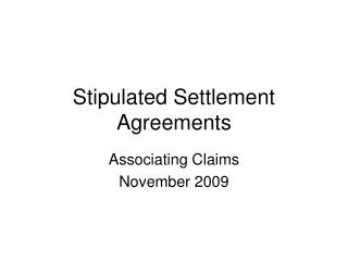 Stipulated Settlement Agreements