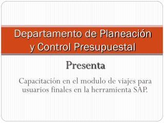 Departamento de Planeación y Control Presupuestal