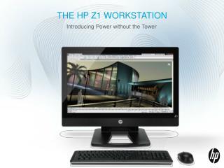 the HP Z1 Workstation