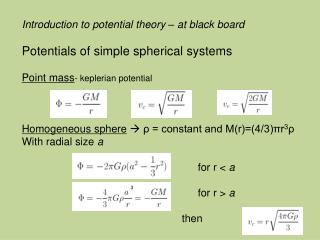 Introduction to potential theory – at black board Potentials of simple spherical systems
