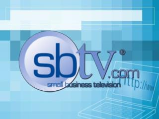 SBTV:The first and only video news and information site for small business :