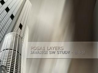 POSA1 LAYERS