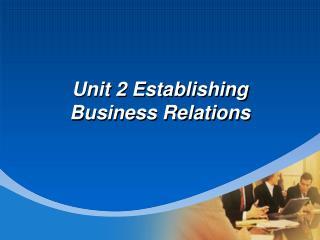 Unit 2 Establishing Business Relations