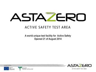 A world unique test facility for Active Safety Opened 21 of August 2014