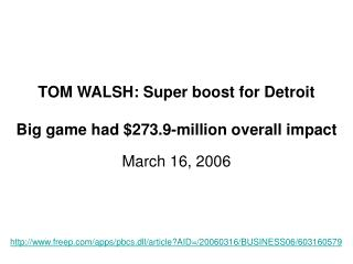 TOM WALSH: Super boost for Detroit Big game had $273.9-million overall impact