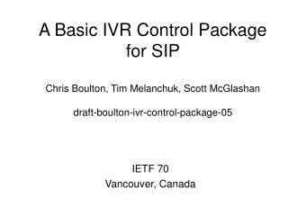IETF 70 Vancouver, Canada