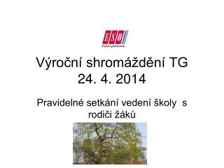Výroční shromáždění TG 24. 4. 2014