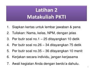 Latihan 2 Matakuliah PKTI