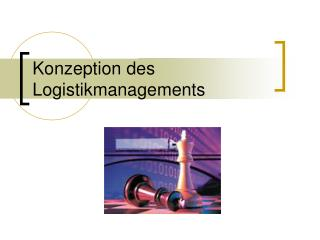 Konzeption des Logistikmanagements