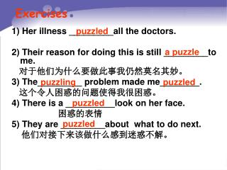 1) Her illness _________all the doctors. 2) Their reason for doing this is still _________to me.