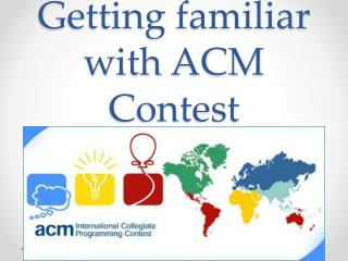 Getting familiar with ACM Contest