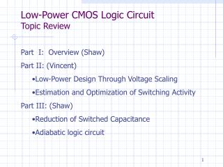 Part I: Overview (Shaw) Part II: (Vincent) Low-Power Design Through Voltage Scaling