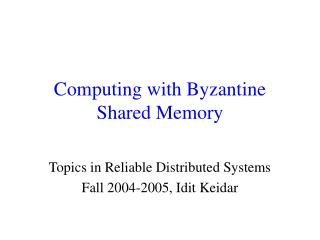 Computing with Byzantine Shared Memory