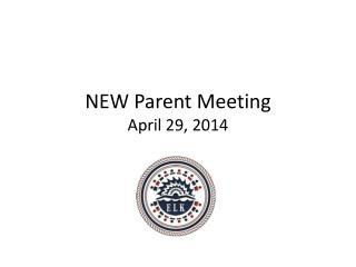NEW Parent Meeting April 29, 2014