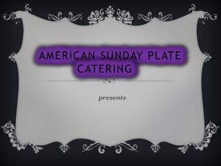 American Sunday Plate Catering