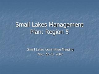 Small Lakes Management Plan: Region 5