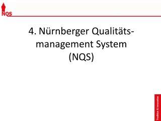 4. Nürnberger Qualitäts- management System (NQS)