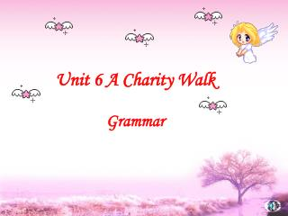 Unit 6 A Charity Walk Grammar