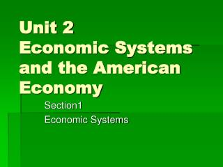 Unit 2 Economic Systems and the American Economy