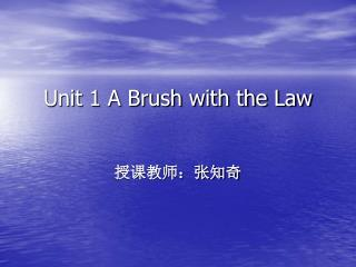 Unit 1 A Brush with the Law