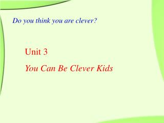 Do you think you are clever?