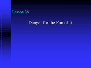 Lesson 36