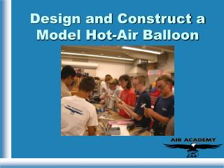 Design and Construct a Model Hot-Air Balloon