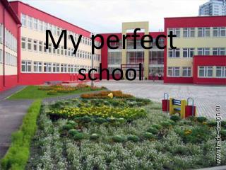 My perfect  school