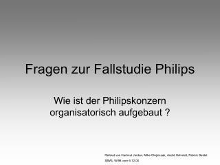 Fragen zur Fallstudie Philips