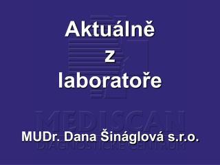 Aktuálně z laboratoře