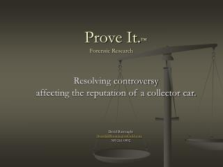 Prove It. ™ Forensic Research