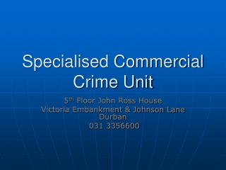 Specialised Commercial Crime Unit
